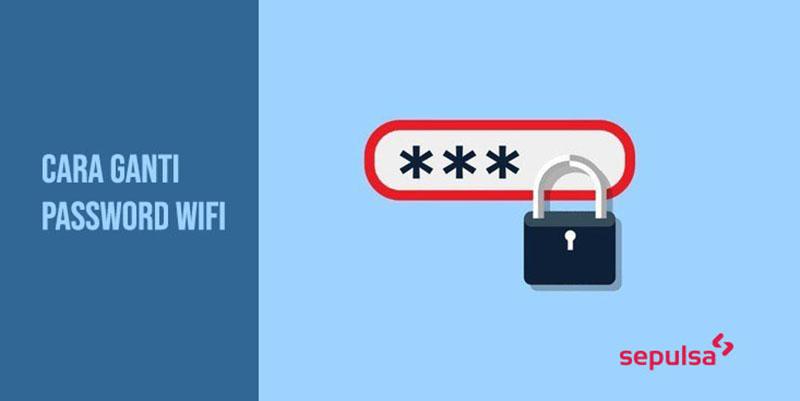 Cara Mengganti Password Wifi Indihome Huawei Dan Tp Link Sepulsa