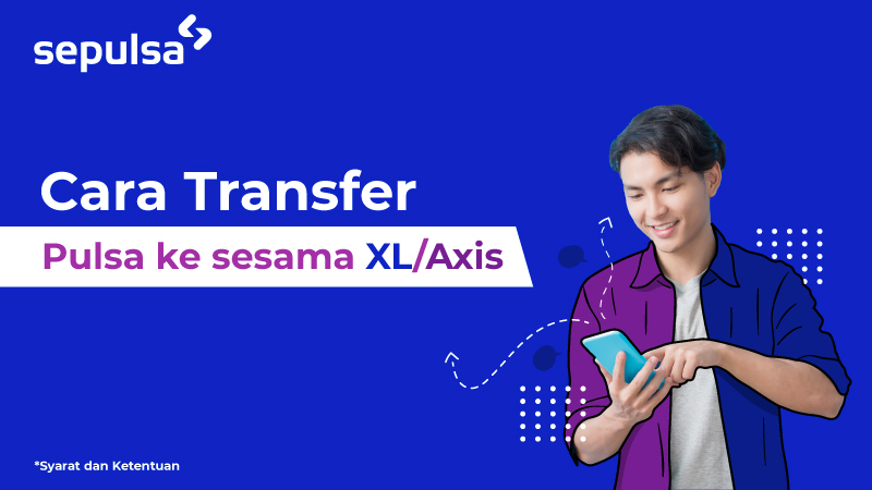 Cara Transfer Pulsa Ke Sesama Xl Terbaru 2019 Sepulsa